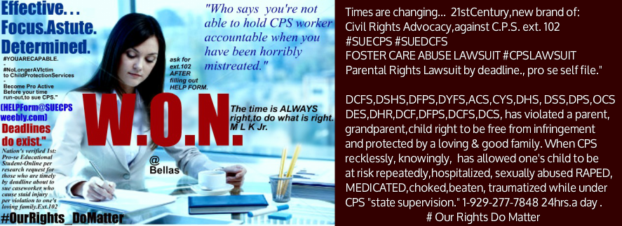 Attorney to sue CPS will not sue for you, simply file by